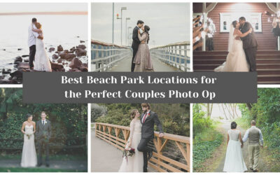The Six Best Beach Park Locations for Your Wedding Couple Photos